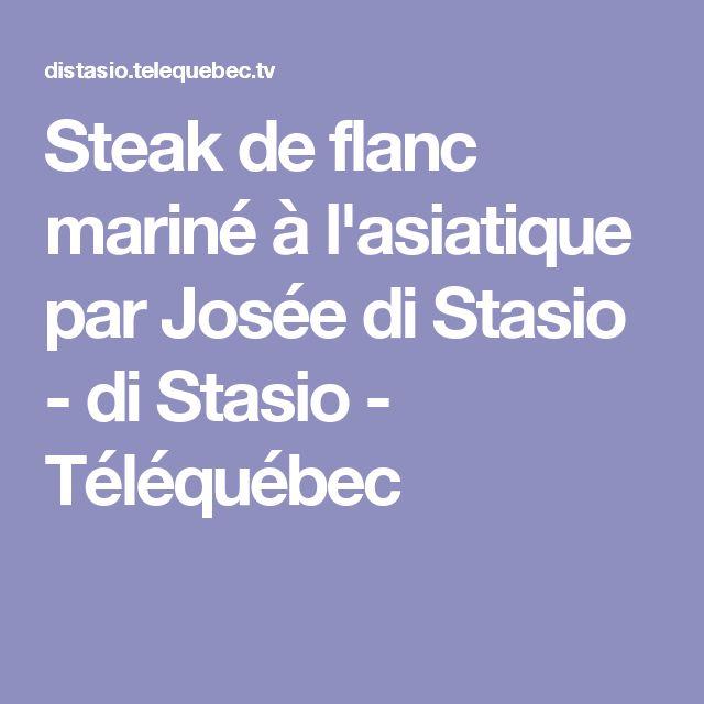 Steak de flanc mariné à l'asiatique par Josée di Stasio - di Stasio - Téléquébec