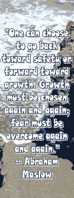Abraham Maslow inspirational quote about growth and fear