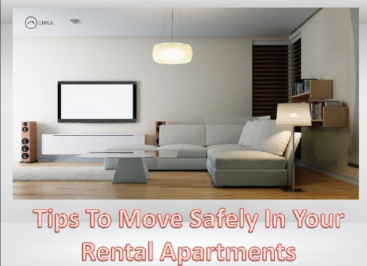 Tips To Move Safely In Your Rental Apartments