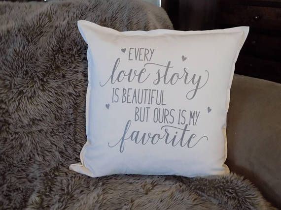 Every Love Story Is Beautiful But Ours Is My Favorite Pillow Cover
