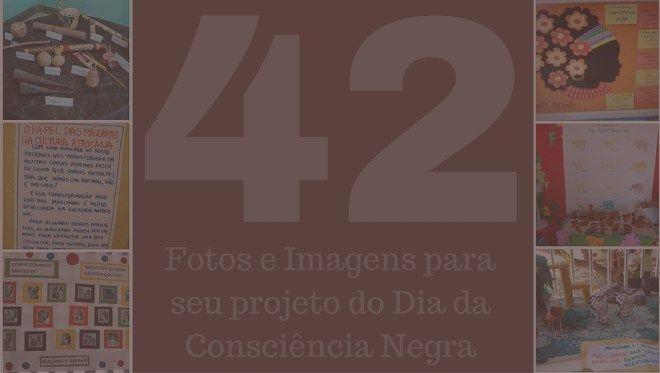 fotos-projeto-consciência-negra - Atividades para Educação Infantil