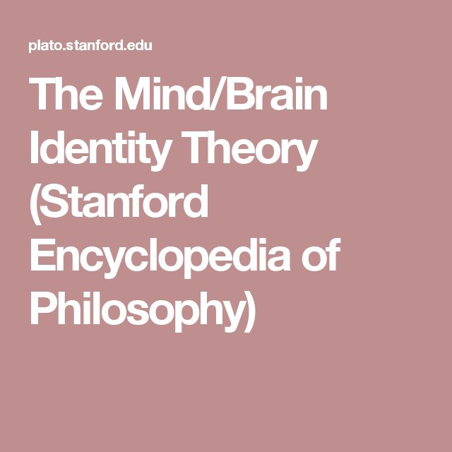 The Mind/Brain Identity Theory (Stanford Encyclopedia of Philosophy)