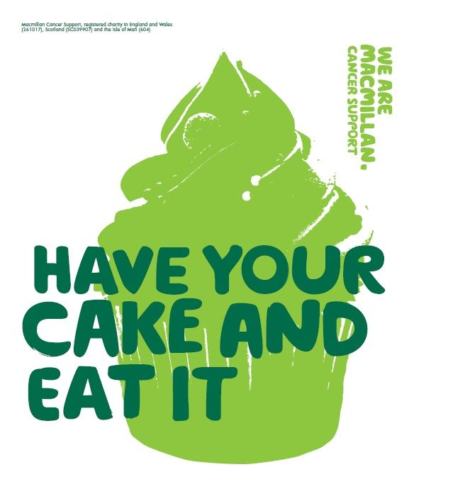 "Macmillan Cancer Support - ""Have your cake and eat it"""