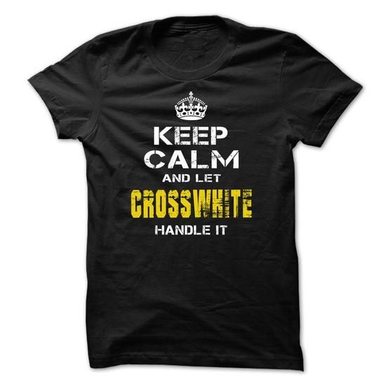 Let CROSSWHITE handle it! - #tshirt ideas #sweater for teens. SAVE => https://www.sunfrog.com/Christmas/Let-CROSSWHITE-handle-it.html?68278