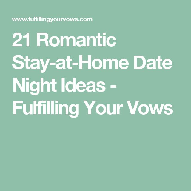 21 romantic stay at home date night ideas fulfilling your vows