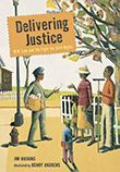 Delivering Justice  W. W. Law and the Fight for Civil Rights    author: Jim Haskins  illustrator: Benny Andrews