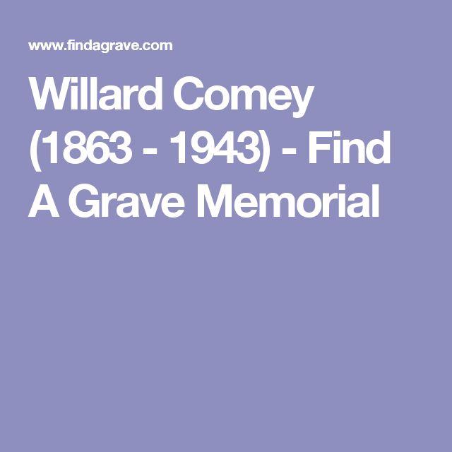Willard Comey (1863 - 1943) - Find A Grave Memorial