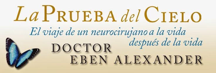 Ebooks for Share ...: La Prueba Del Cielo - Eben Alexander