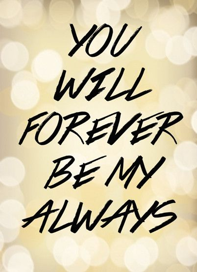 Love Quote: You Will Forever Be My Always Wall Art from Artifax