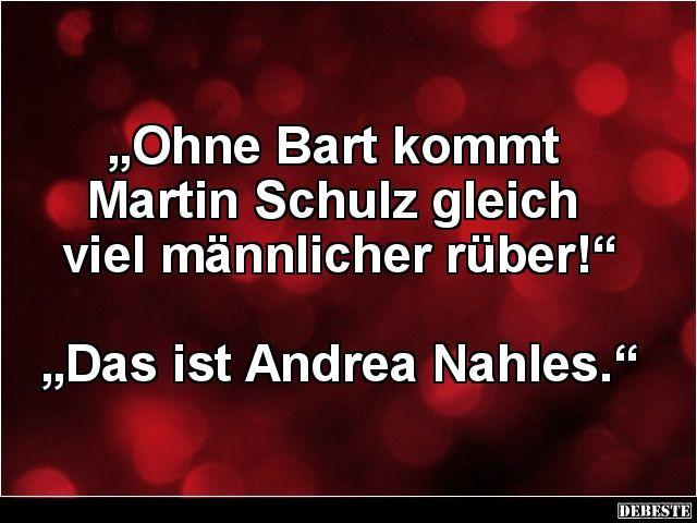 Ohne Bart kommt Martin Schulz...