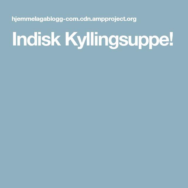 Indisk Kyllingsuppe!