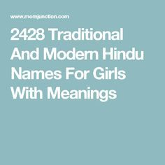 2428 Traditional And Modern Hindu Names For Girls With Meanings
