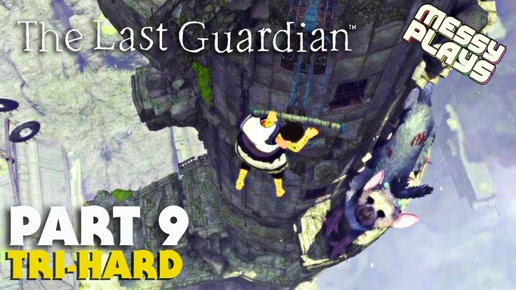 THE LAST GUARDIAN - Part #9 - LETS PLAY with Commentary - MESSYPLAYS