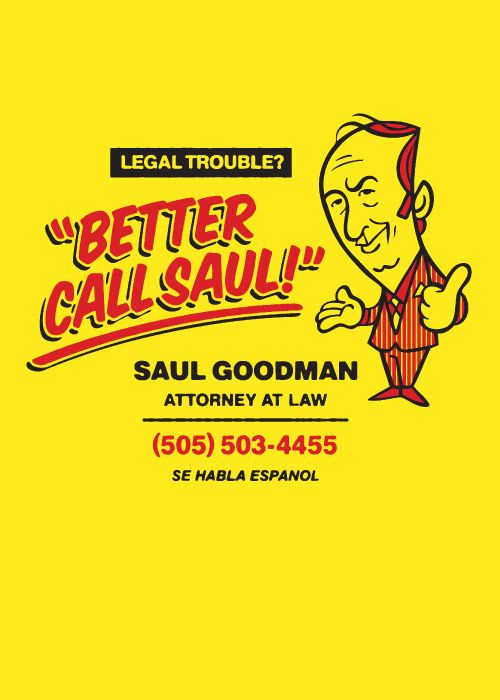 BETTER CALL SAUL T-shirt for Bang-On by Spencer Frühling in Vancouver, BC