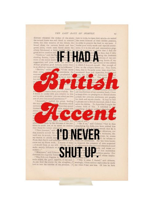 <3 British accent <3Accent I D, Laugh, British Accents, Quotes, Funny, So True, Things, Shut Up, True Stories