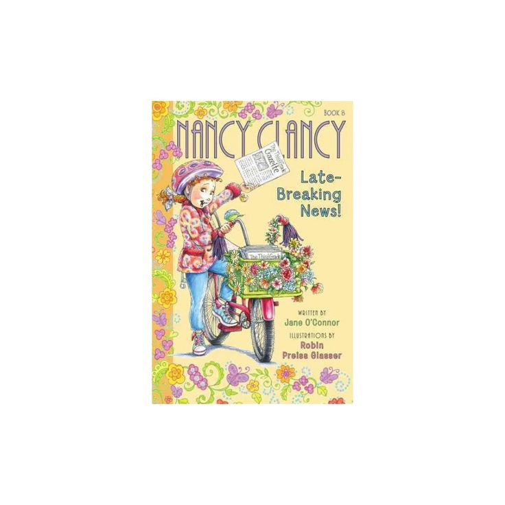 Nancy Clancy and the Late-Breaking News (Hardcover) (Jane O'Connor)