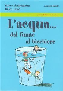 Una storia per bambini che insegna le fasi di depurazione dell'acqua e che sviluppa una nuova consapevolezza: l'acqua del rubinetto va difesa dall'inquinamento, e` buona da bere e soprattutto... non va sprecata!