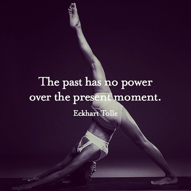 The past has no power over the present moment _/\_
