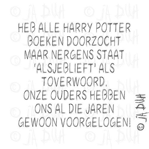 Toverwoord. Ja Duh! #humor #spreuk #Nederlands #lachen #lol #quote #tekst #herkenbaar #alsjeblieft #opvoeding #kinderen