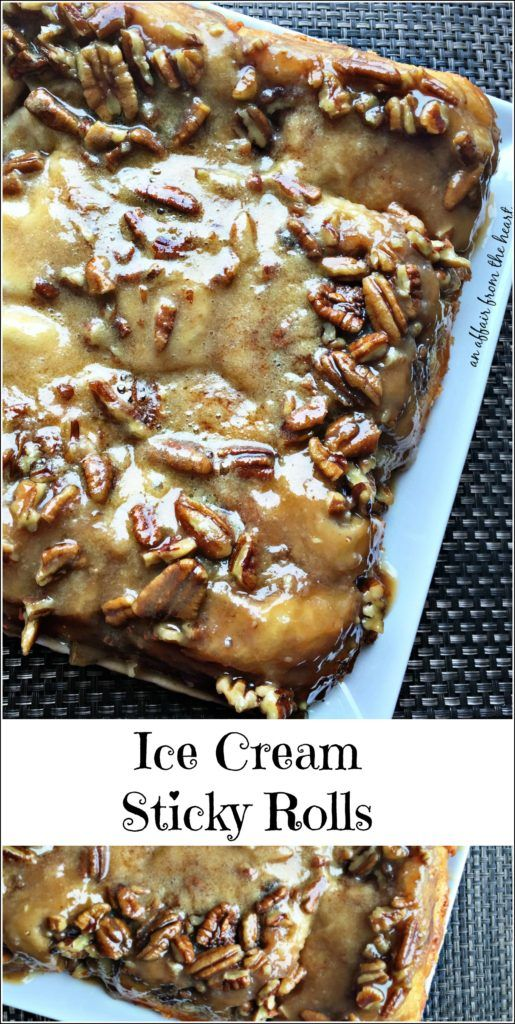 Ice Cream Sticky Rolls | An Affair from the Heart-- Ooey – Gooey Cinnamon Rolls baked with a sweet caramel-like syrup and pecans.  Nobody will believe you made these rolls with ice cream!