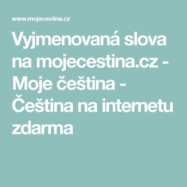 Vyjmenovaná slova na mojecestina.cz - Moje čeština - Čeština na internetu zdarma