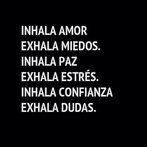 Inhala, exhala.