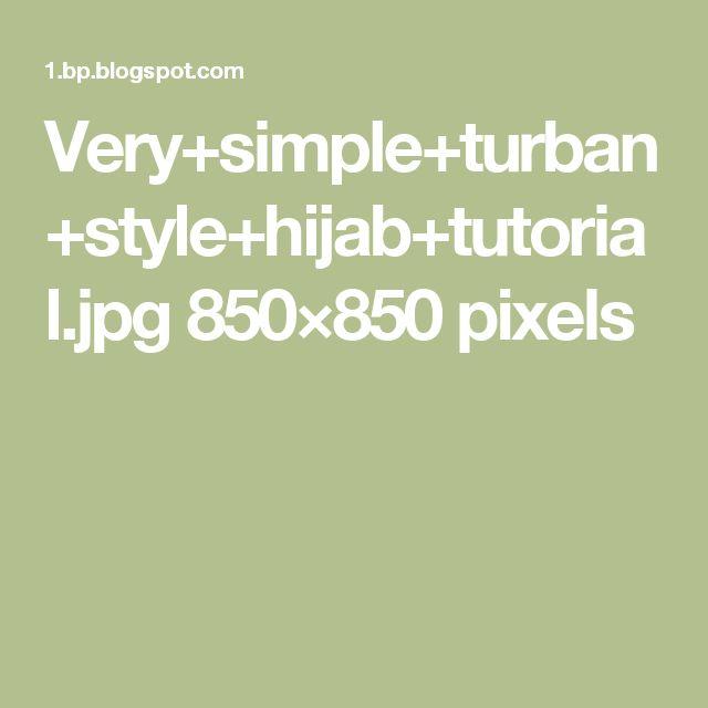 Very+simple+turban+style+hijab+tutorial.jpg 850×850 pixels
