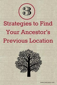 3 Strategies to Find Your Ancestor's Previous Location