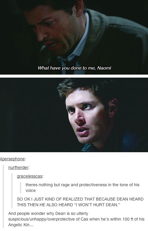 Cas: What have you done to me, Naomi? Dean: Who's Naomi?