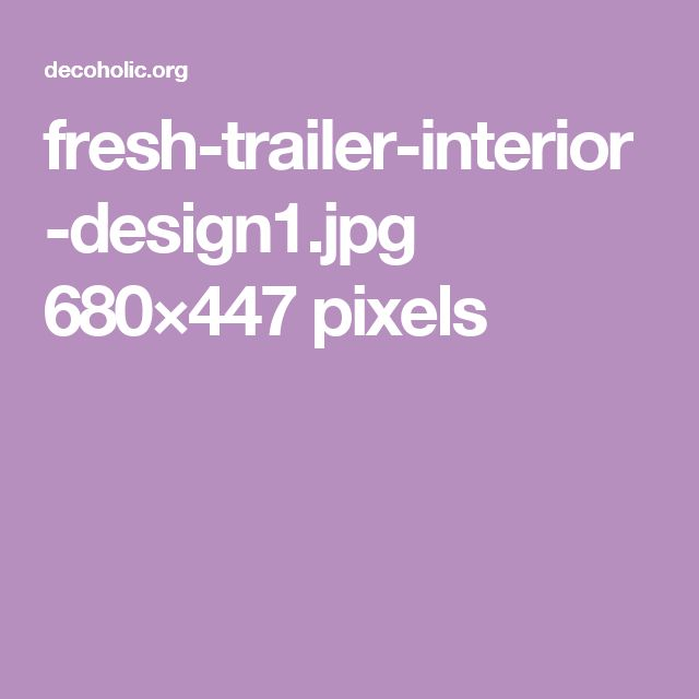 fresh-trailer-interior-design1.jpg 680×447 pixels