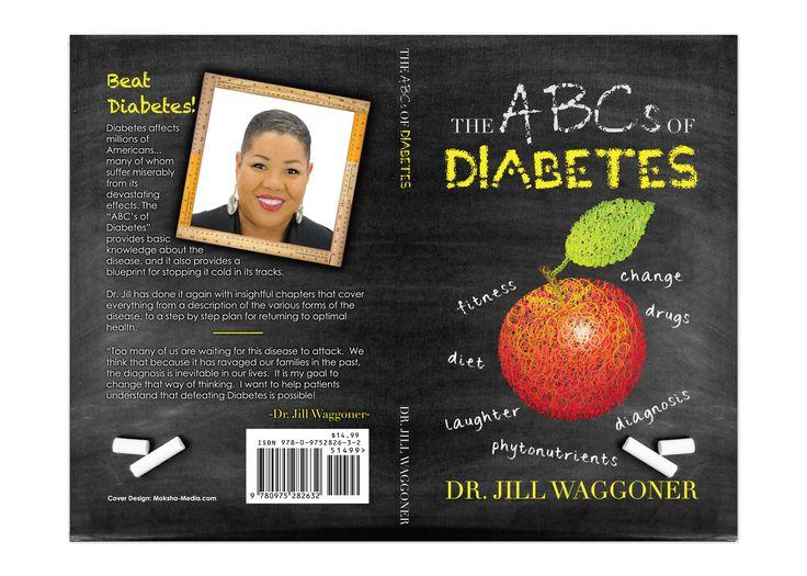 "Book Cover Design for ""The ABCs of Diabetes"" written by Dr. Jill Waggoner, designed by Moksha Media of Dallas - Daymond E. Lavine"