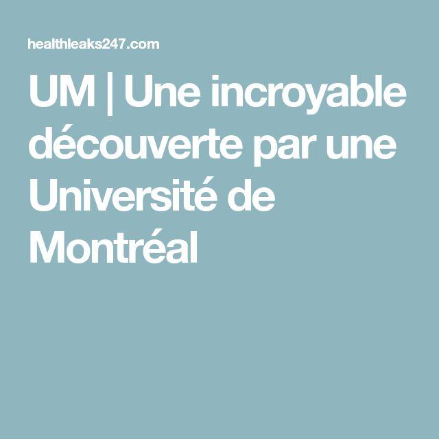 UM | Une incroyable découverte par une Université de Montréal