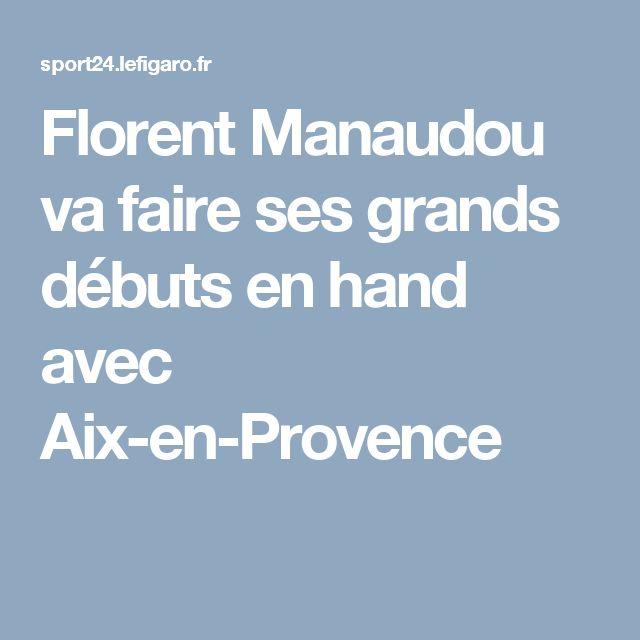 Florent Manaudou va faire ses grands débuts en hand avec Aix-en-Provence