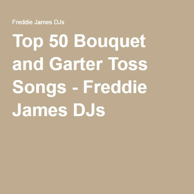 Top 50 Bouquet And Garter Toss Songs