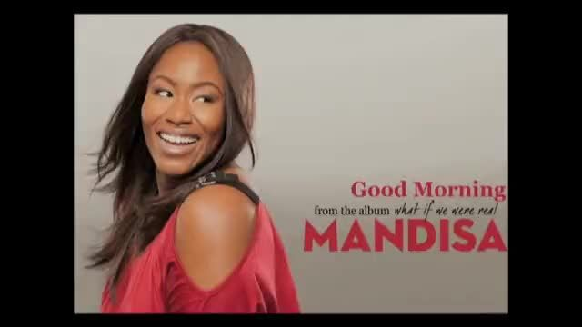 Mandisa - Good Morning (Slideshow with Lyrics) Buy Now: http://itunes.apple.com/us/album/what-if-we-were-real/id425892874