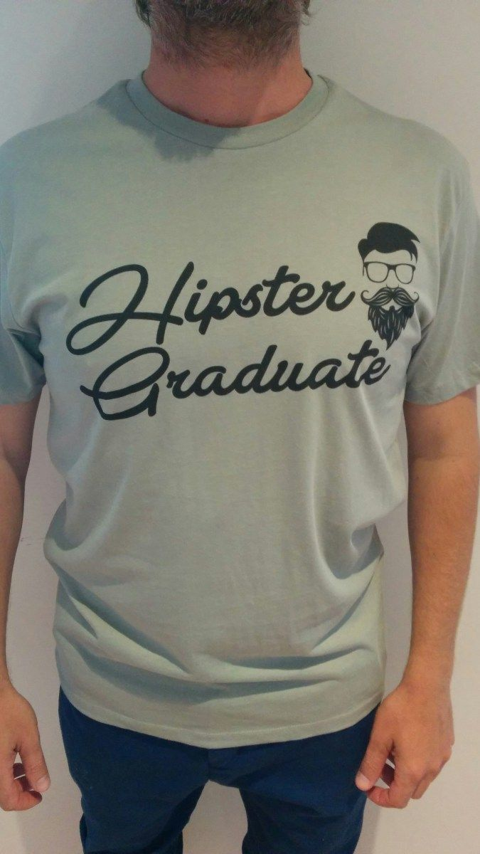 HIPSTER GRADUATE After graduating from University, you may feel lost. You don't belong to a society and you can't identify yourself as a uni student any more. What's the next step?! BUY THE T-SHIRT!