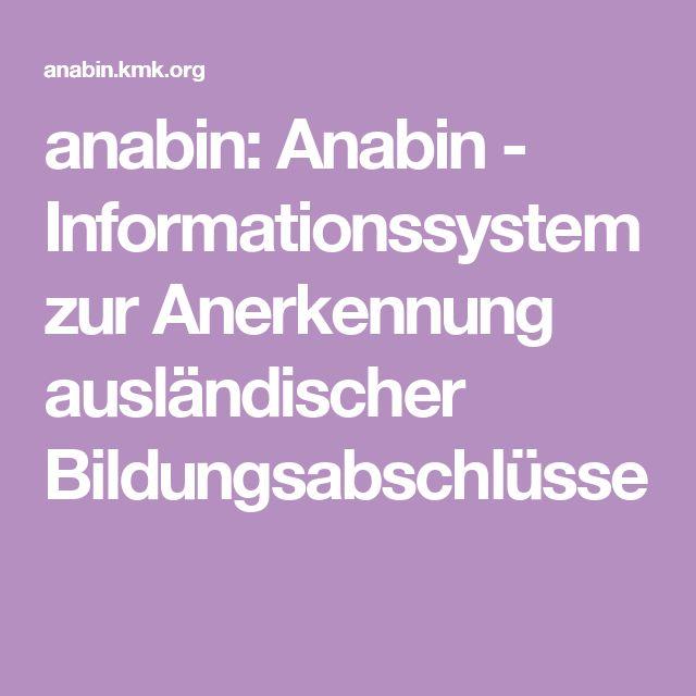anabin: Anabin - Informationssystem zur Anerkennung ausländischer Bildungsabschlüsse