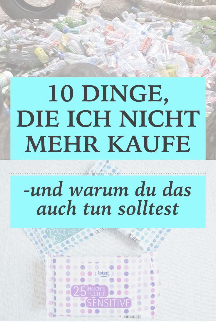 10 Dinge, die ich nicht mehr kaufe