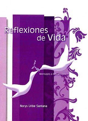 NORYS URIBE SANTANA: REFLEXIONES DE VIDA