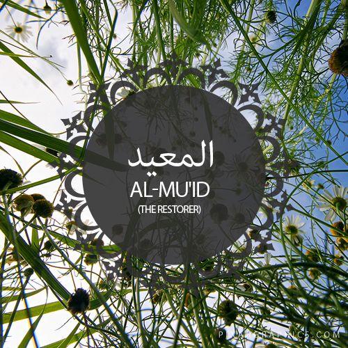 Al-Mu'id,The Restorer,Islam,Muslim,99 Names