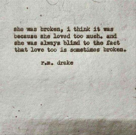Love too, is sometimes broken.