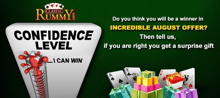 "Check your CONFIDENCE LEVEL WITH CLASSICRUMMY !!!  Do you think you will be a winner in the ""INCREDIBLE AUGUST OFFER"" Then tell us,if you are right you will get a surprise gift  Don't miss the gift....  https://www.classicrummy.com/online-rummy-promotions/rummy-incredible-august?link_name=CR-12"