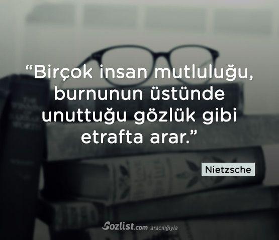 """✔""""Bir çox insan xoşbəxtliyi, burnunun üstündə unutduğu eynək kimi ətrafda axtarar"""". #Nietzsche #sözlər #filosof #fəlsəfə #kitab"""