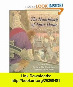 The Hunchback of Notre Dame (9780531300558) Victor Hugo, Tim Wynne-Jones, Bill Slavin , ISBN-10: 0531300552  , ISBN-13: 978-0531300558 ,  , tutorials , pdf , ebook , torrent , downloads , rapidshare , filesonic , hotfile , megaupload , fileserve