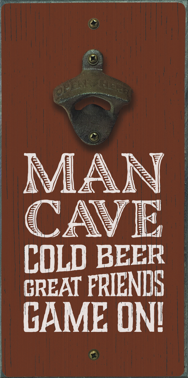 Man Cave Cold Beer Great Friends Game On Bottle Opener