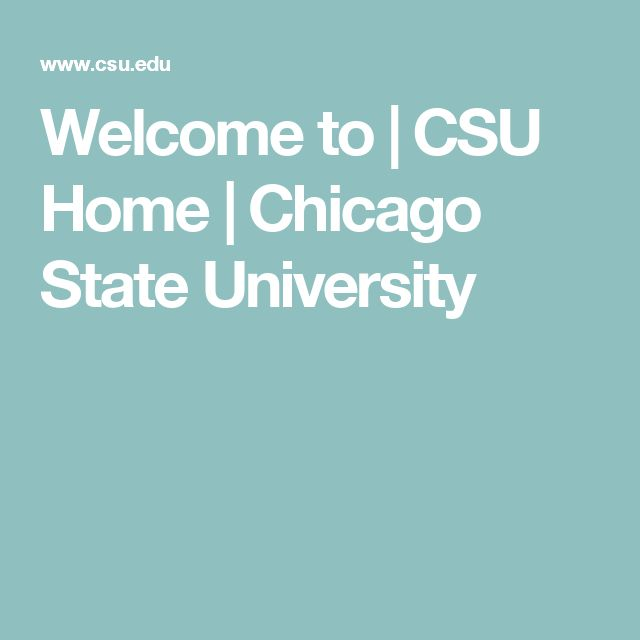 Welcome to | CSU Home | Chicago State University