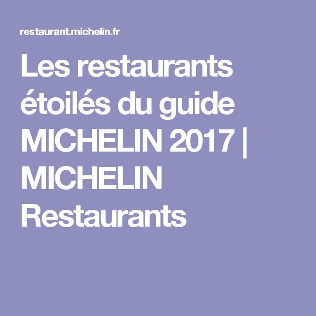 Les restaurants étoilés du guide MICHELIN 2017   MICHELIN Restaurants