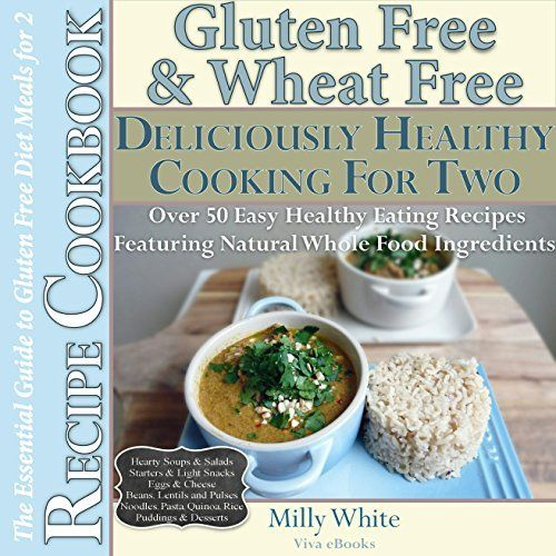 Gluten Free & Wheat Free Deliciously Healthy Cooking For Two the Essential Guide to Gluten Free Diet Meals for 2 Recipe Cookbook 50+ Easy Healthy Eating ... Disease & Gluten Intolerance Cook Books 3) by Milly White, http://www.amazon.com/dp/B00WGQV5ZK/ref=cm_sw_r_pi_dp_TDMyvb0JB6XTV