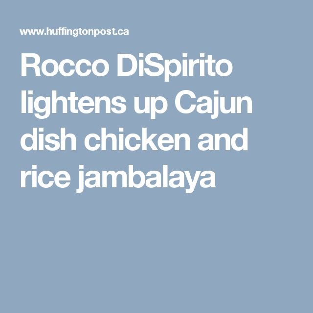 Rocco DiSpirito lightens up Cajun dish chicken and rice jambalaya