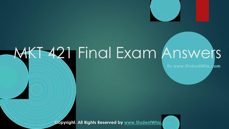 http://www.studentwhiz.com/ MKT 421 Final Exam The sole purpose of providing the answers to the students is to motivate the students to apply the concepts they have learned in class to the real world of business.